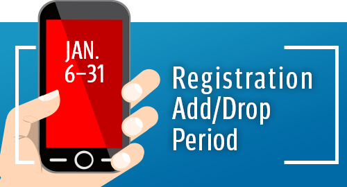 Get information about the Spring 2020 registration add/drop period. Jan 6-31, 2020.