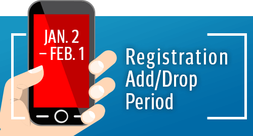 Registration Add Drop Period is January 1 through Feb 2.