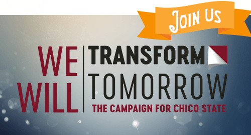 Transform Tomorrow, the Campaign for Chico State.