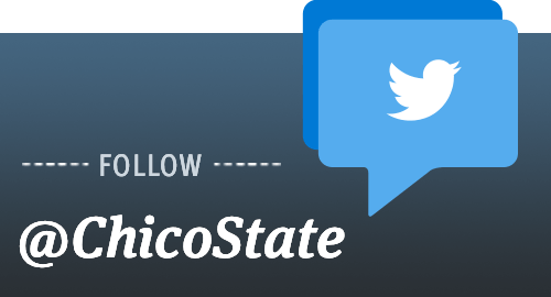 Follow us on Twitter @ChicoState.