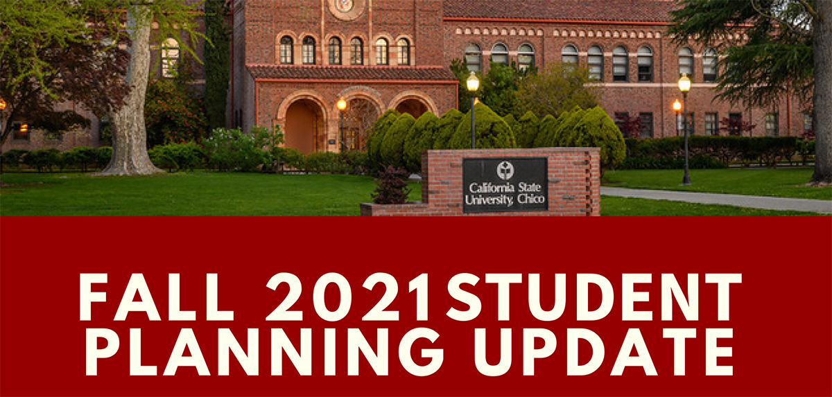 Chico State Academic Calendar 2021-2022 Fall 2021 Student Planning Update – Student Life and Leadership